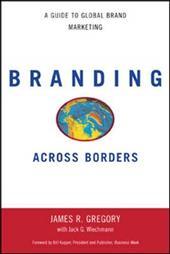 Branding Across Borders: A Guide to Global Brand Marketing