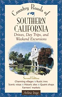Country Roads of Southern California: Drives, Day Trips, and Weekend Excursions 9780658007187