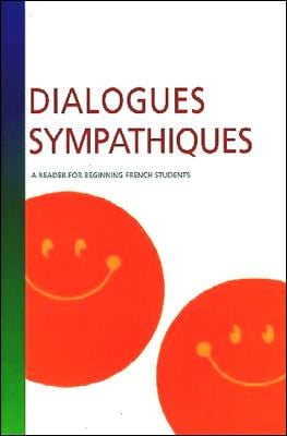 Dialogues Sympathiques: A Reader For Beginning French Students 9780658005251