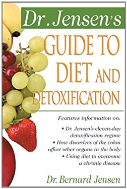 Dr. Jensen's Guide to Diet and Detoxification: Healthy Secrets from Around the World - 2nd Edition