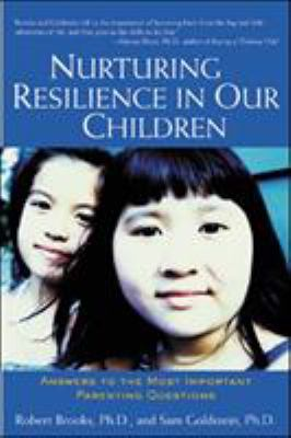 Nurturing Resilience in Our Children: Answers to the Most Important Parenting Questions 9780658021107