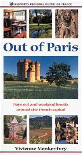 Out of Paris: Days Out and Weekend Breaks Around the French Capital 2378608