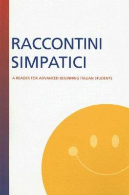Raccontini Simpatici: A Reader For Advanced Beginning Italian Students