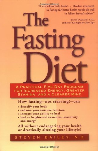 The Fasting Diet: A Practical Five-Day Program for Increased Energy, Greater Stamina, and a Clearer Mind 9780658011450
