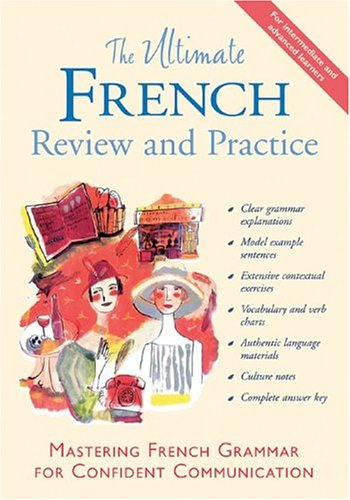The Ultimate French Review and Practice: Mastering French Grammar for Confident Communication 9780658000744