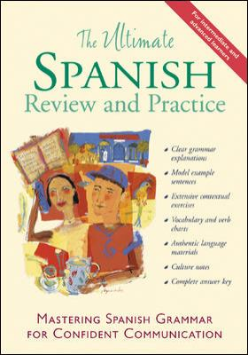 The Ultimate Spanish Review and Practice: Mastering Spanish Grammar for Confident Communication 9780658000751