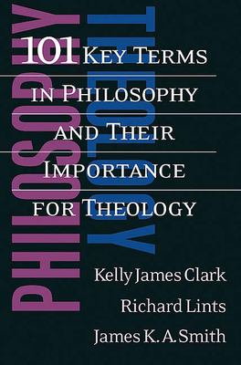 101 Key Terms in Philosophy and Their Importance for Theology 9780664225247