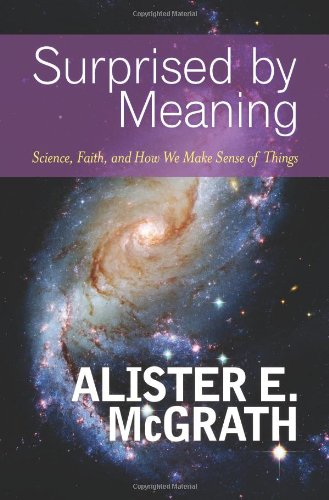 Surprised by Meaning: Science, Faith, and How We Make Sense of Things 9780664236922