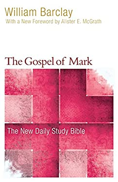 The Gospel of Mark (The New Daily Study Bible)