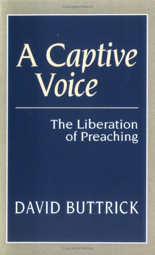 Captive Voice : The Liberation of Preaching