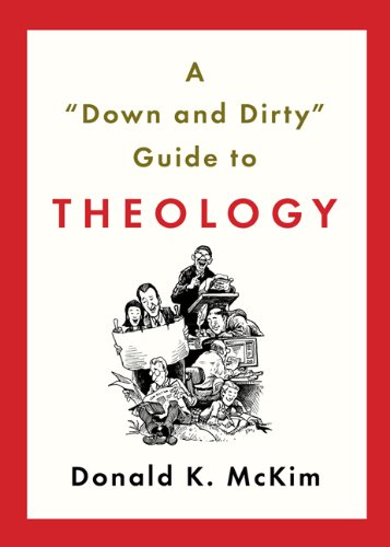 down and Dirty Guide to Theology