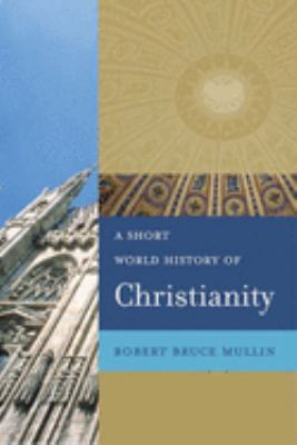 A Short World History of Christianity 9780664226862