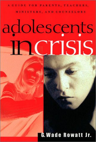 Adolescents in Crisis: A Guidebook for Parents, Teachers, Ministers, and Counselors 9780664223342