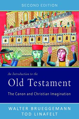 An Introduction to the Old Testament: The Canon and Christian Imagination 9780664234584