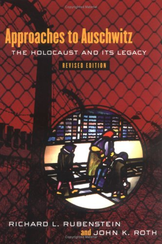 Approaches to Auschwitz, Revised Edition: The Holocaust and Its Legacy 9780664223533