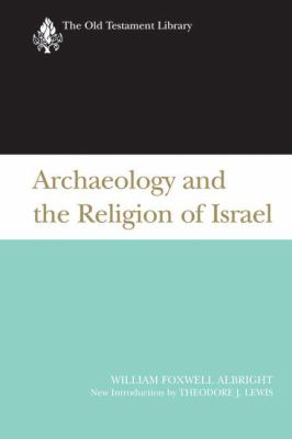 Archaeology and the Religion of Israel 9780664227425