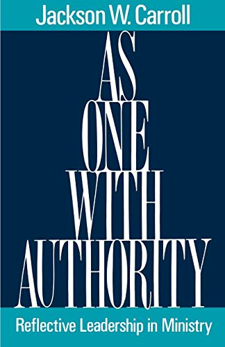 As One with Authority: Reflective Leadership in Ministry 9780664251680