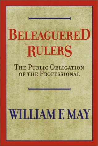 Beleaguered Rulers: The Public Obligation of the Professional 9780664223397