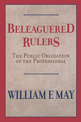 Beleaguered Rulers: The Public Obligation of the Professional 9780664226718