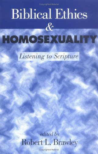 Biblical Ethics and Homosexuality: Listening to Scripture 9780664256388