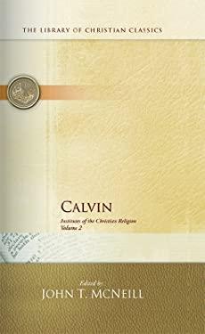 Calvin: Institutes of the Christian Religion 9780664239114