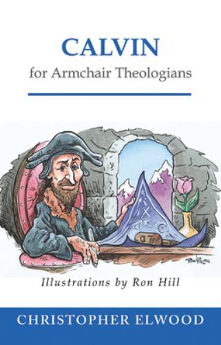 Calvin for Armchair Theologians 9780664223038