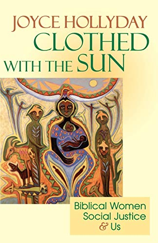 Clothed with the Sun: Biblical Women, Social Justice and Us 9780664255381