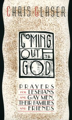 Coming Out to God: Prayers for Lesbians and Gay Men, Their Families and Friends 9780664251765