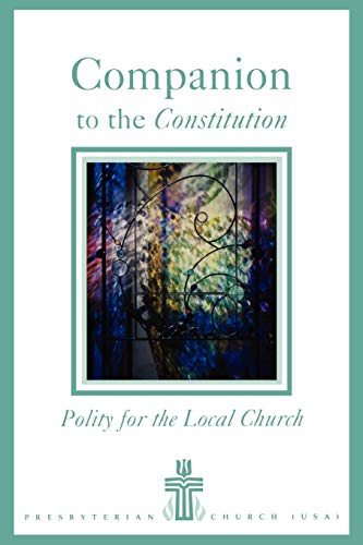 Companion to the Constitution: Polity for the Local Church 9780664501464