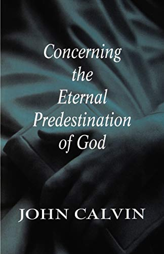Concerning the Eternal Predestination of God 9780664256845