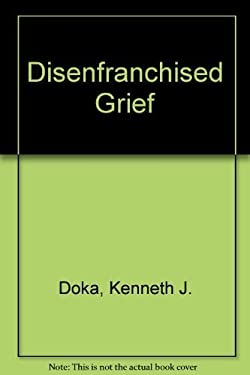 Disenfranchised Grief: Recognizing Hidden Sorrow 9780669170818