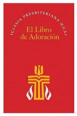 El Libro de Adoracion: Spanish Book Of Worship 9780664502416