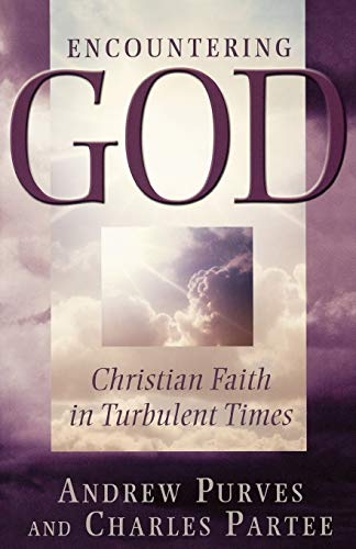 Encountering God: Christian Faith in the Turbulent Times 9780664222420