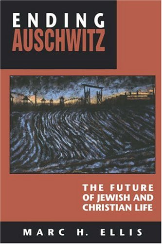Ending Auschwitz: The Future of Jewish and Christian Life 9780664255015