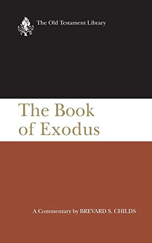 The Book of Exodus: A Critical Theological Commentary (Old Testament Library)