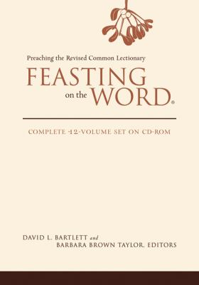 Feasting on the Word: Preaching the Revised Common Lectionary 9780664238124