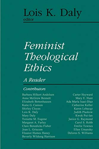Feminist Theological Ethics: A Reader