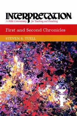 First and Second Chronicles: Interpretation: A Bible Commentary for Teaching and Preaching 9780664238650