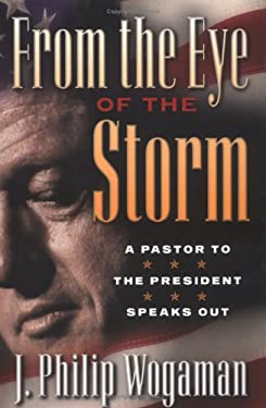From the Eye of the Storm: A Pastor to the President Speaks Out 9780664221409
