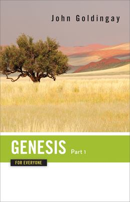 Genesis for Everyone, Part 1: Chapters 1-16 9780664233747