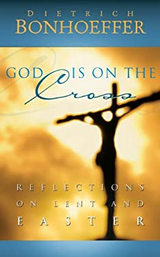 God Is on the Cross: Reflections on Lent and Easter 9780664238490
