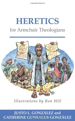 Heretics for Armchair Theologians 9780664232054