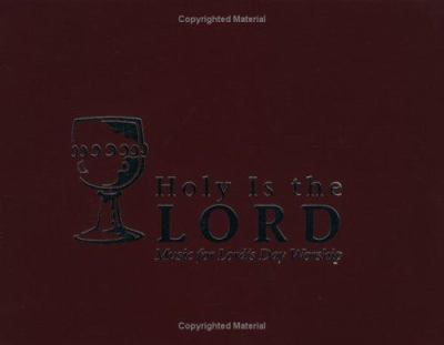 Holy Is the Lord: Music for the Lord's Day Worship 9780664501082