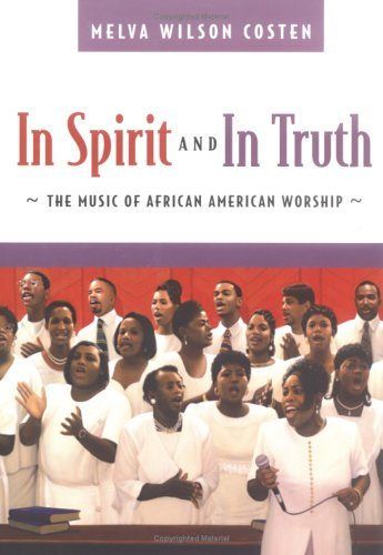 In Spirit and in Truth: The Music of African American Worship 9780664228644