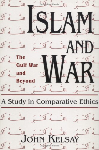 Islam and War: A Study in Comparative Ethics 9780664253028