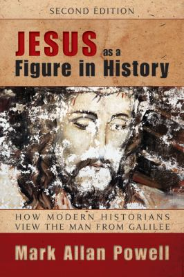 Jesus as a Figure in History, Second Edition: How Modern Historians View the Man from Galilee 9780664234478