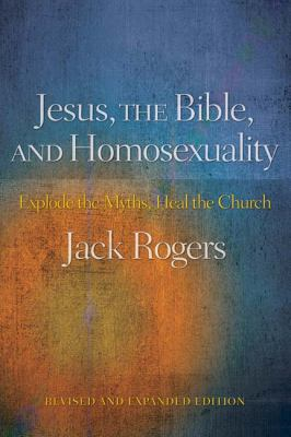 Jesus, the Bible, and Homosexuality: Explode the Myths, Heal the Church 9780664233976