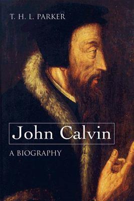 John Calvin: A Biography 9780664231811