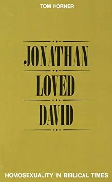 Jonathan Loved David: Homosexuality in Biblical Times 9780664241858