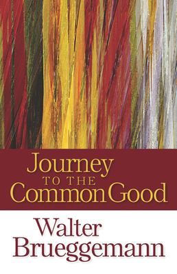 Journey to the Common Good 9780664235161